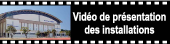 Vidéo de présentation des installations